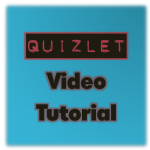 Quizlet Video Tutorial